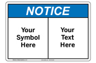 Custom Notice Sign Symbol and Text